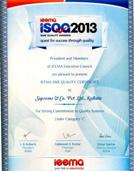 Supreme & Co Pvt Ltd,Howrah has won IEEMA SME QUALITY CERTIFICATE (For Strong Quality Commitment to Quality Systems) Under Category C in ISQA 2013